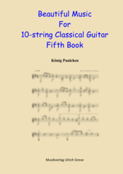 Beautiful Music For 10-string Classical Guitar, Fifth Book, Second Edition